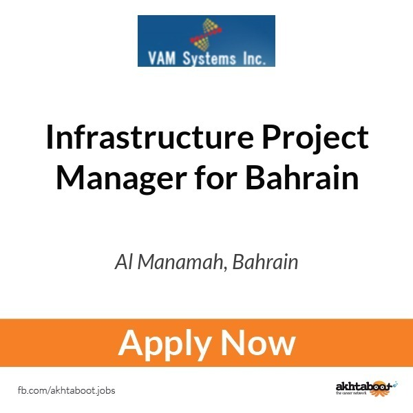 Infrastructure Project Manager for Bahrain job at Vamsystems in Al ...