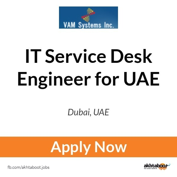 IT Service Desk Engineer for UAE job at Vamsystems in Dubai, UAE