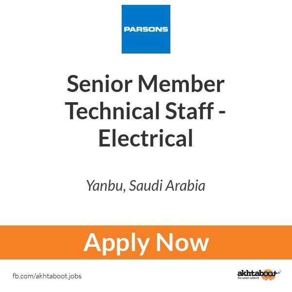 Senior Member Technical Staff Electrical Job At Parsons In Yanbu